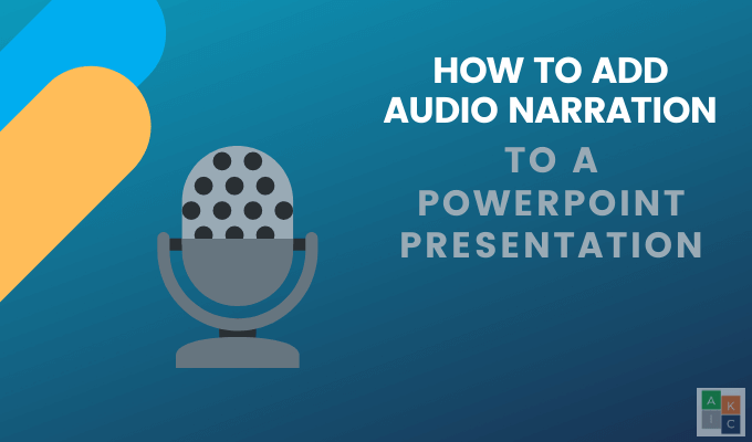 How To Add Audio Narration To a Powerpoint Presentation