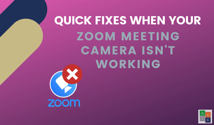 Quick Fixes When Your Zoom Meeting Camera Isn T Working