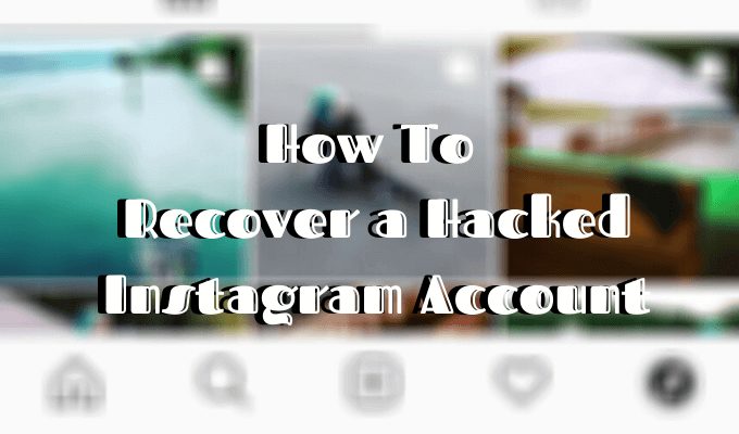 How To Recover a Hacked Instagram Account