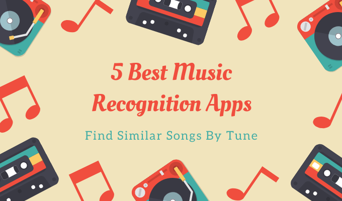 5 Best Music Recognition Apps To Find Similar Songs By Tune